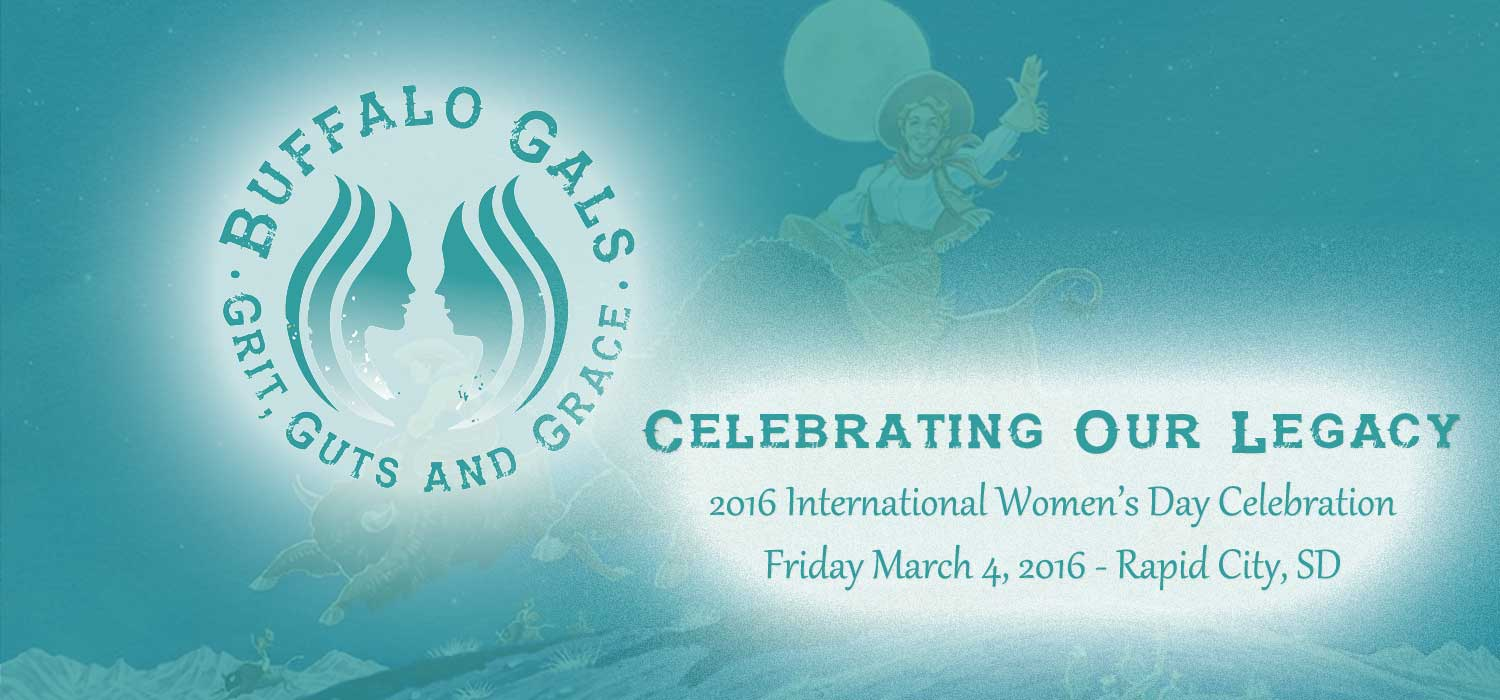 Buffalo Gals Celebrating our Legacy 2016 International Women's Day